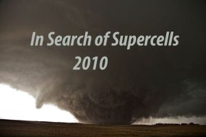 In Search of Supercells 2010