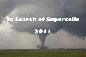 In Search of Supercells 2011