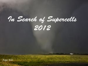 In Search of Supercells 2012